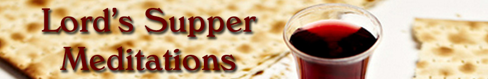 Lord's Supper Meditations